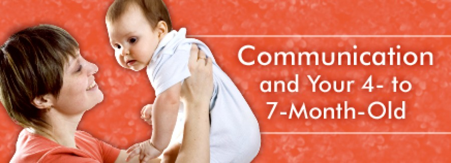 Communication and Your 4- to 7-Month-Old