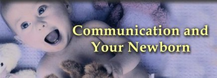 Communication and Your Newborn