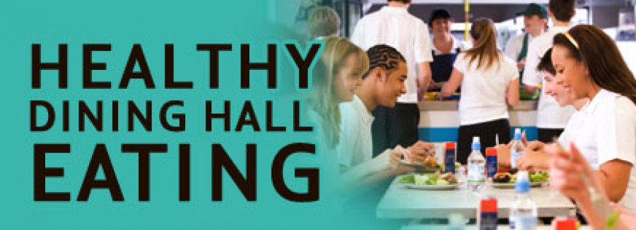 Healthy Dining Hall Eating