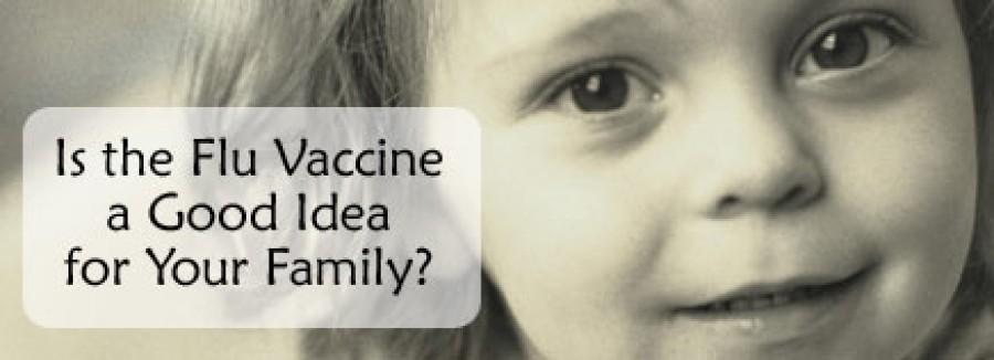 Is the Flu Vaccine a Good Idea for Your Family?