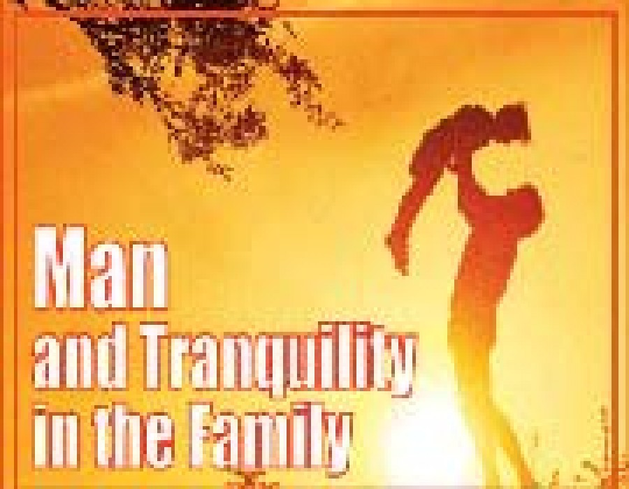 Man and Tranquility in the Family