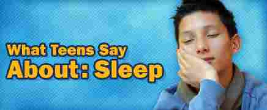 What Teens say about Sleep