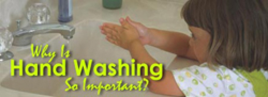 Why is Hand Washing so Important?