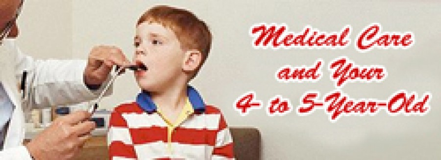 Medical Care and your 4 to 5 years old