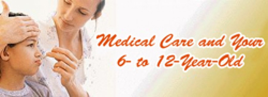 Medical Care and your 6 to 12 years old