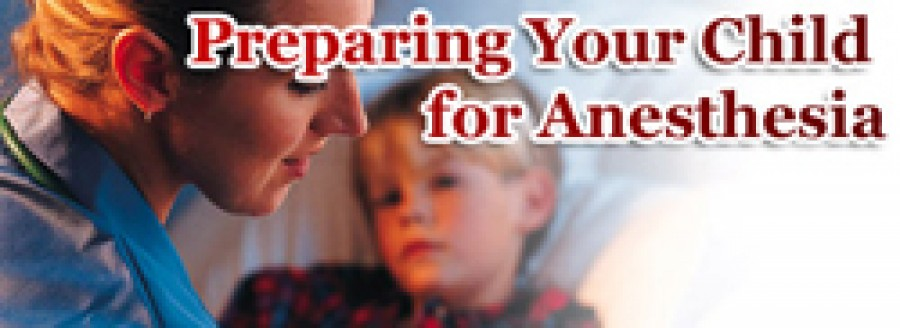 Preparing your Child for Anesthesia