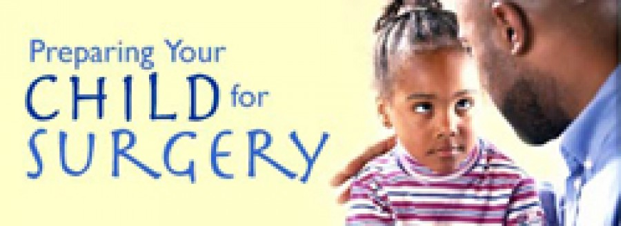 Preparing your Child for Surgery
