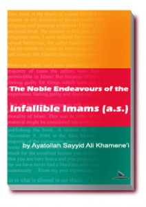 The Noble Endeavours of the Infallible Imams (A.S.)
