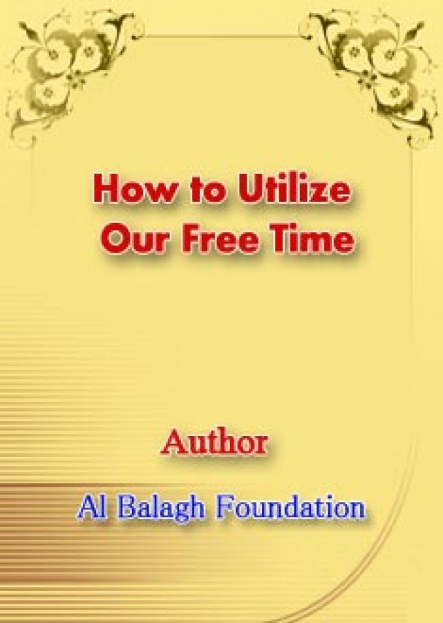 How to Utilize Our Free Time?