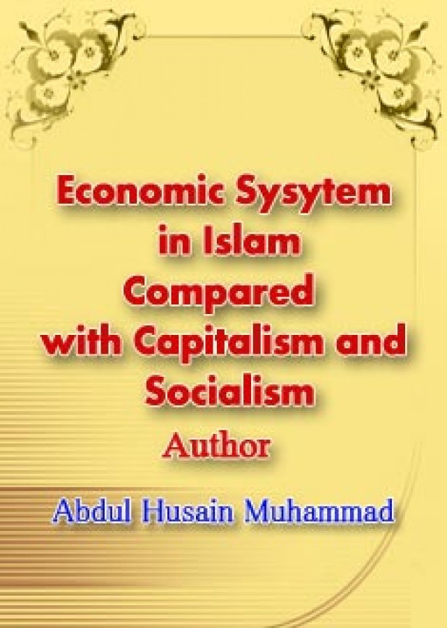 Economic Sysytem in Islam Compared with Capitalism and Socialism