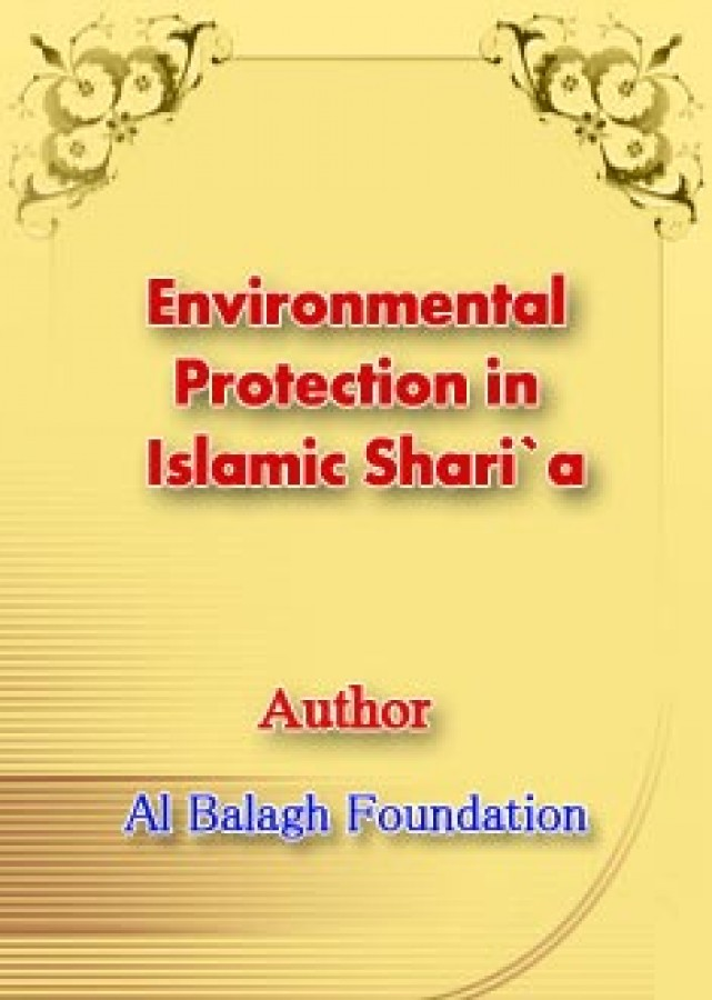 Environmental Protection in Islamic Shari`a