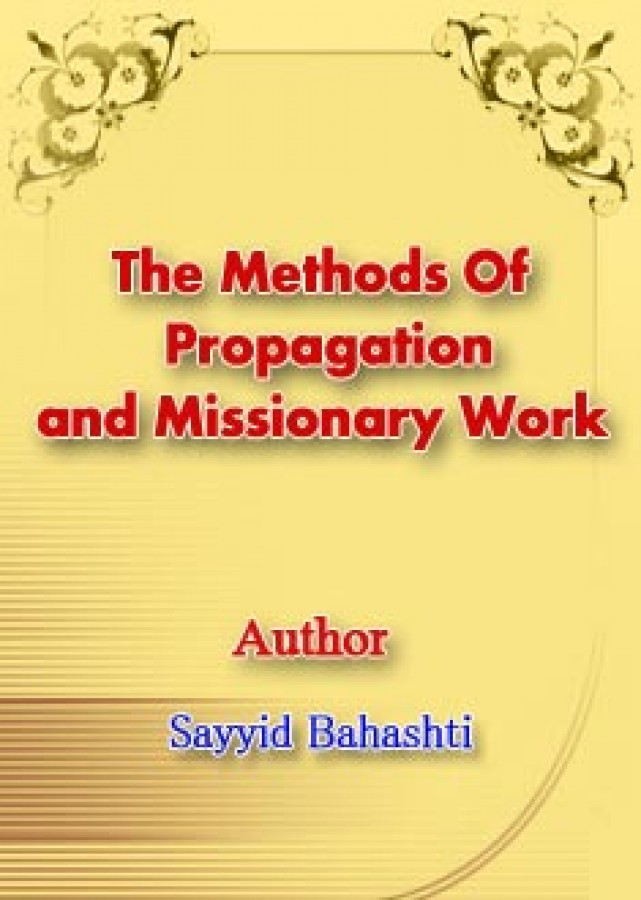 The Methods Of Propagation and Missionary Work