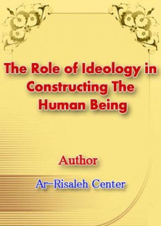 The Role of Ideology in Constructing The Human Being