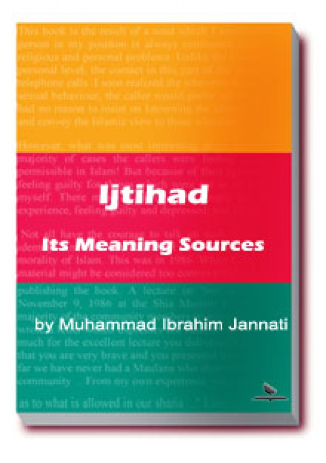 Ijtihad; Its Meaning Sources