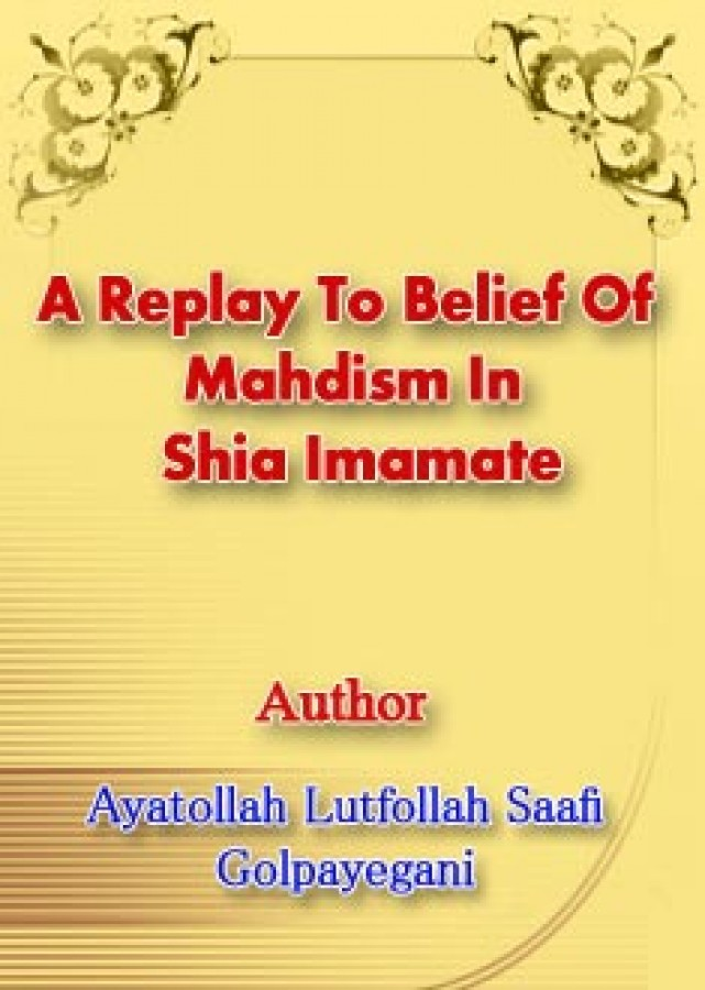 A Reply To Belief Of Mahdism In Shia Imamate