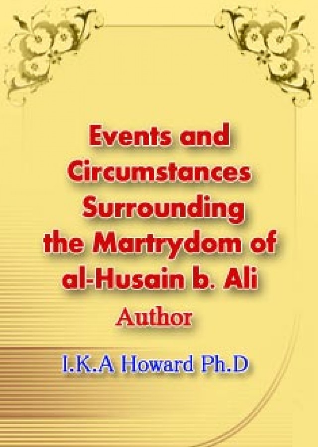 Events and Circumstances Surrounding the Martrydom of al-Husain b. Ali