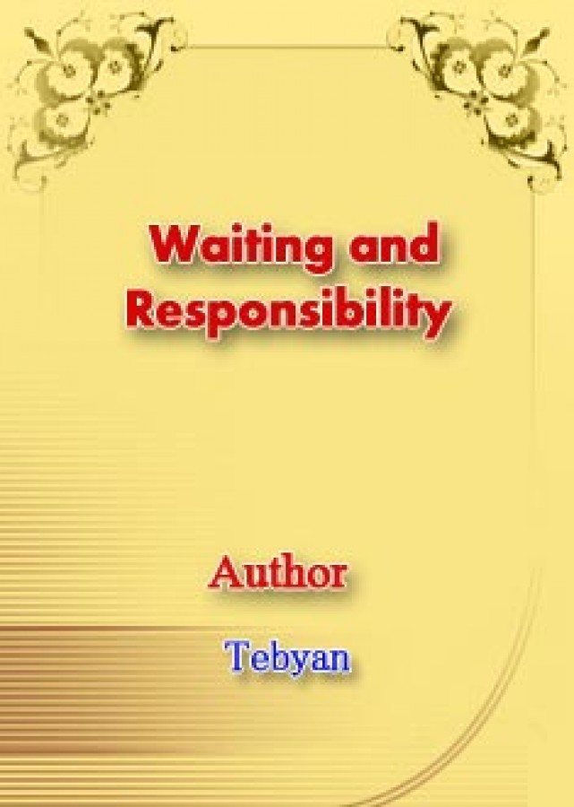 Waiting and Responsibility