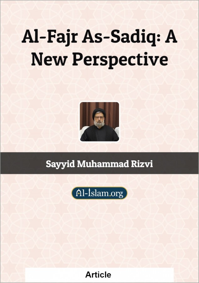 Al-Fajr As-Sadiq: A New Perspective