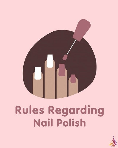 Rules Regarding Nail Polish
