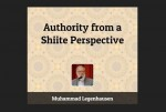 """Authority from a Shi'ite Perspective"" Written by Mohammad Legenhausen"